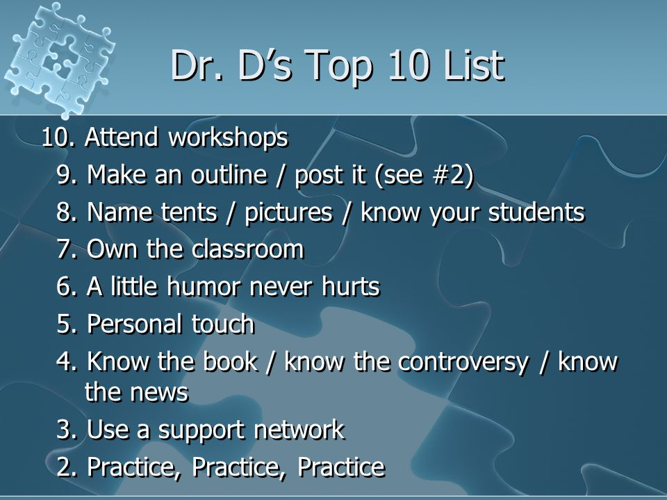 Dr.D's Top 10 List (continued) 1.