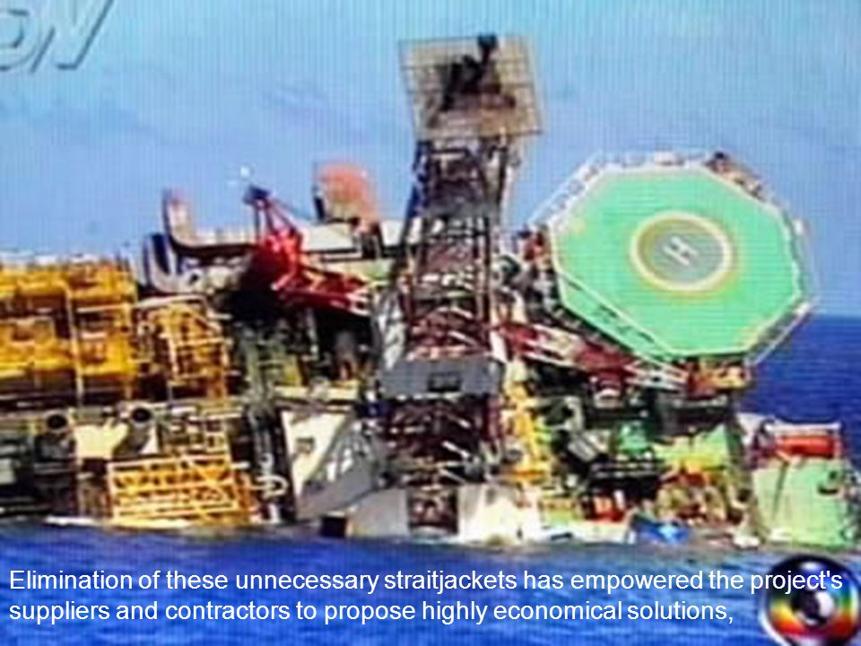 Elimination of these unnecessary straitjackets has empowered the project's suppliers and contractors to propose highly economical solutions,