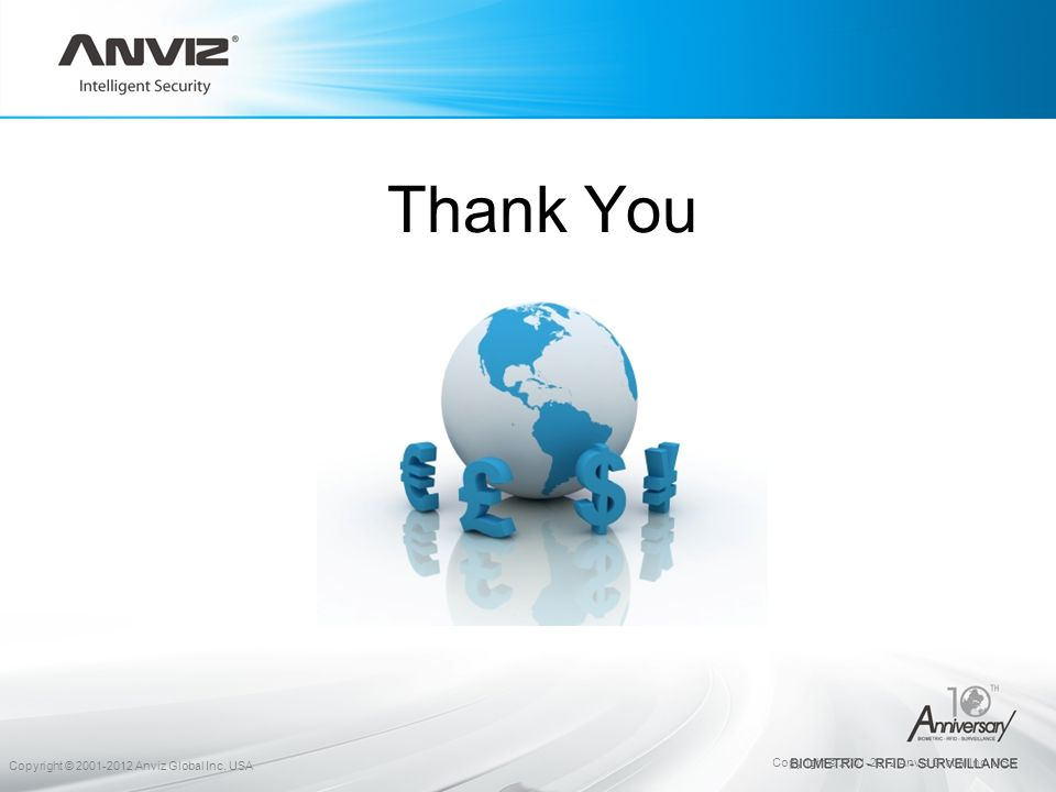 Thank You Copyright © 2001-2012 Anviz Global Inc. USA