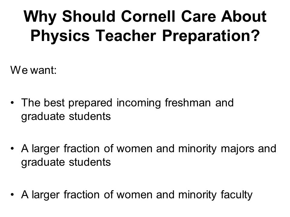 Why Should Cornell Care About Physics Teacher Preparation.