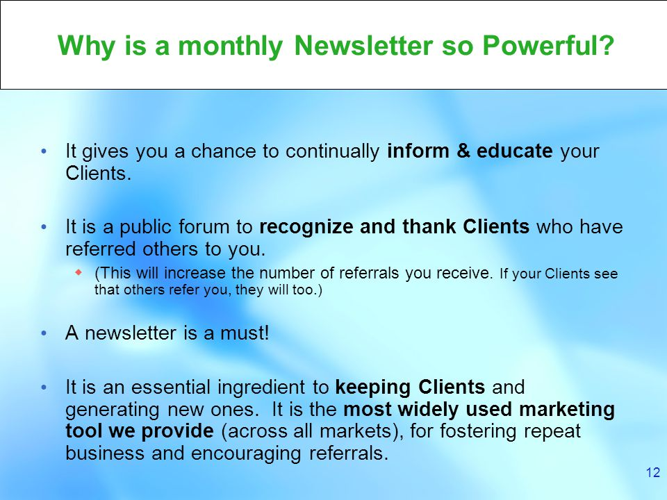 12 Why is a monthly Newsletter so Powerful.