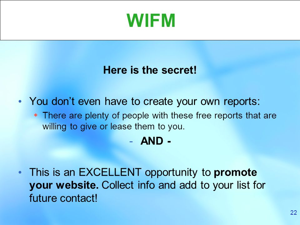 22 WIFM Here is the secret.