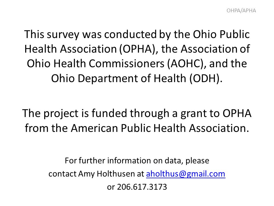 This survey was conducted by the Ohio Public Health Association (OPHA), the Association of Ohio Health Commissioners (AOHC), and the Ohio Department o