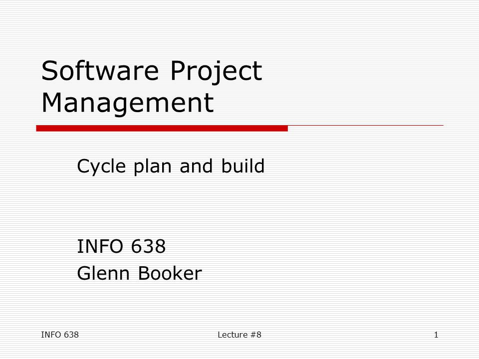 INFO 638Lecture #812 Build Cycle Functionality  Start building the functionality promised for this cycle, following the plan just developed  During the cycle, daily stand-up meetings are used for status Stand up so it doesn't drag on forever  Monitor the system scope & their priorities, and issues identified
