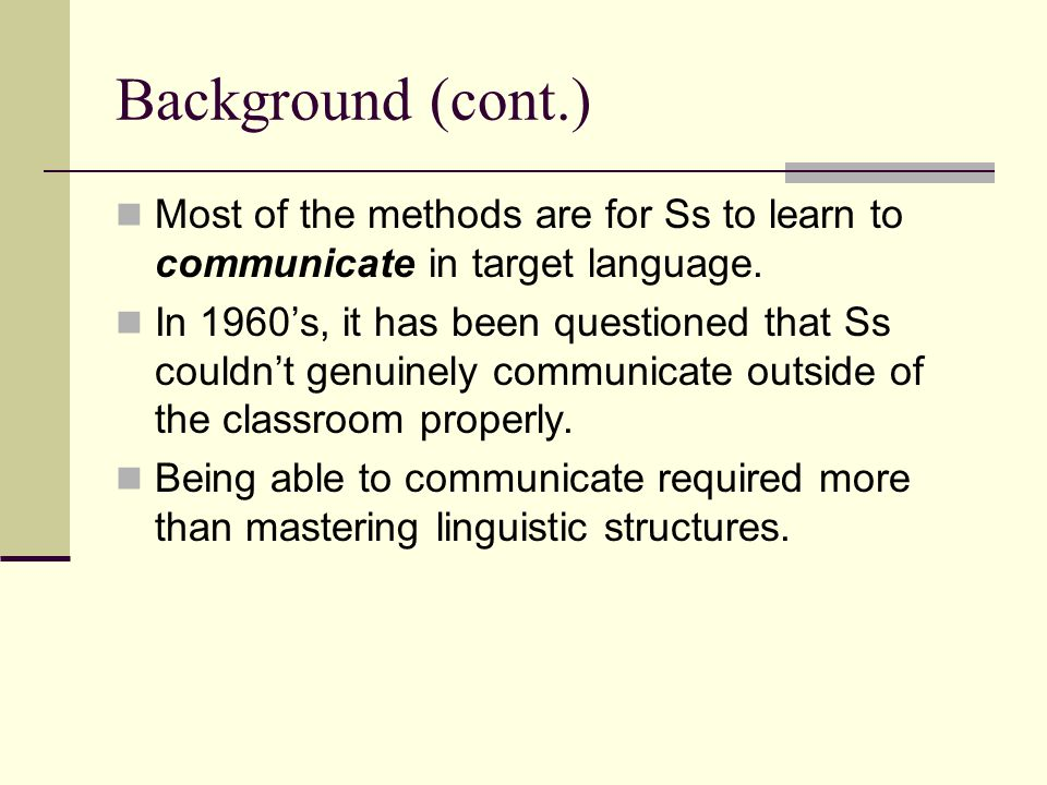 Background (cont.) Communication required Ss perform certain functions within a social context.