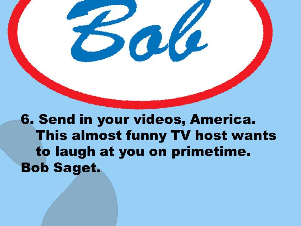 Bob Saget.