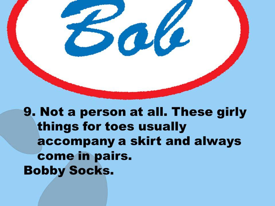 Bobby Socks.
