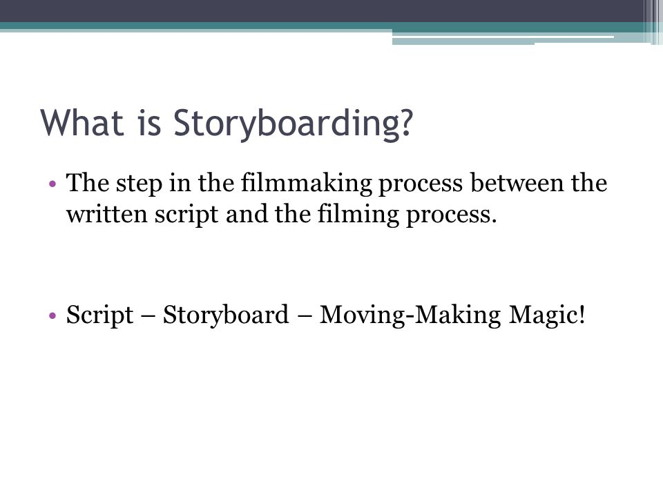 What is Storyboarding.