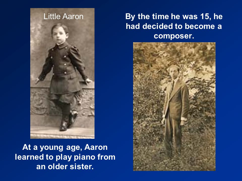 By the time he was 15, he had decided to become a composer.