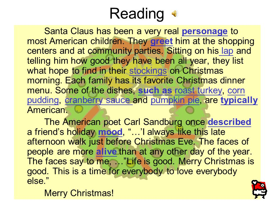Reading Santa Claus has been a very real personage to most American children.