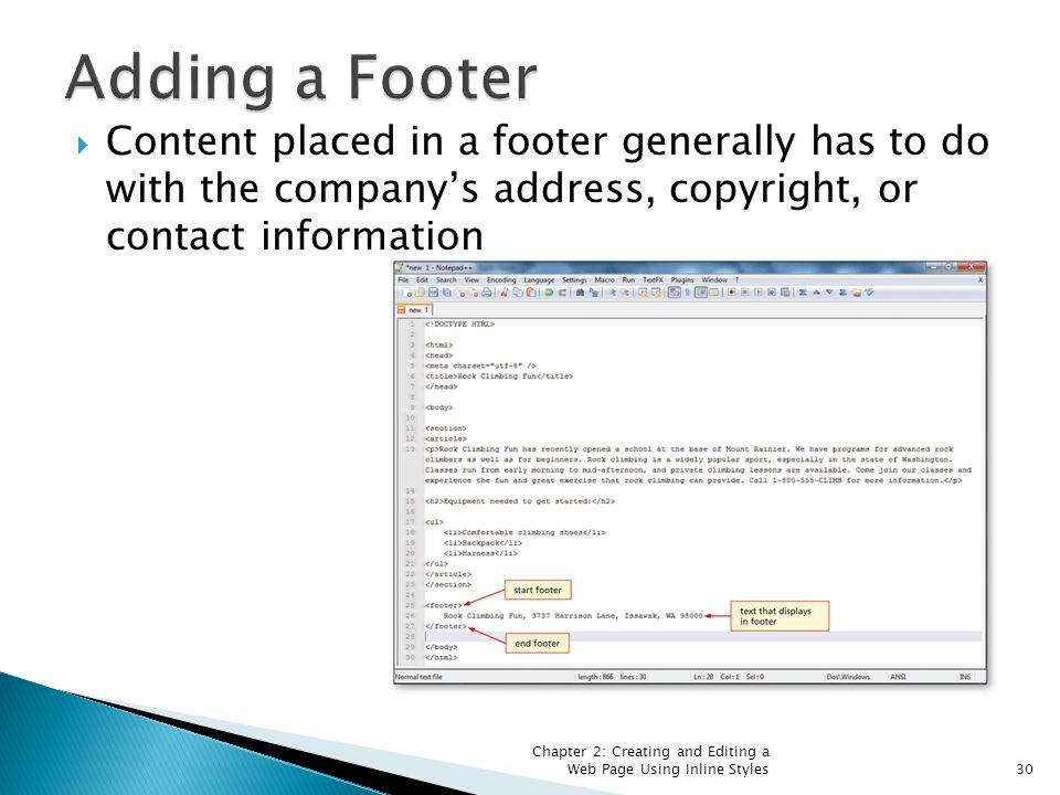  Content placed in a footer generally has to do with the company's address, copyright, or contact information Chapter 2: Creating and Editing a Web P