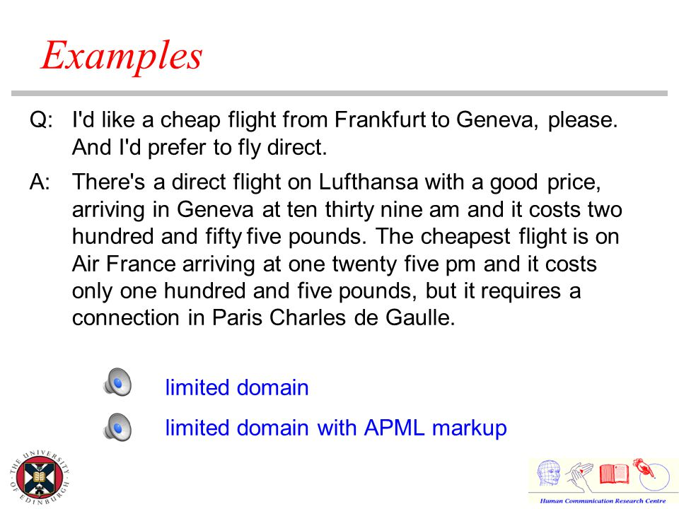Q:I d like a cheap flight from Frankfurt to Geneva, please.