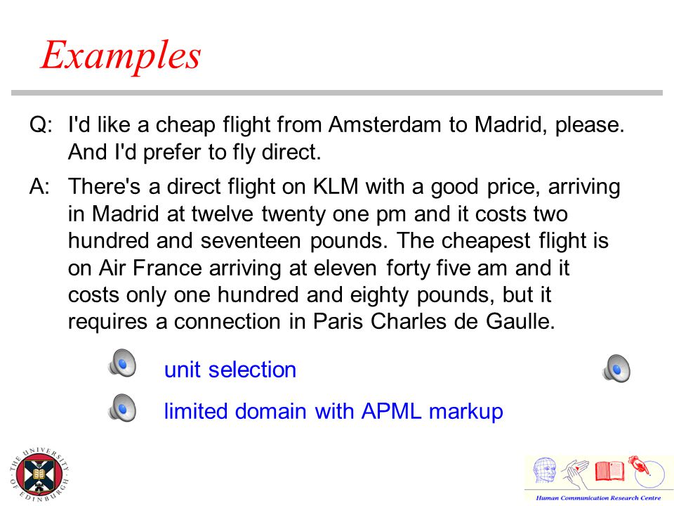 Q:I d like a cheap flight from Amsterdam to Madrid, please.