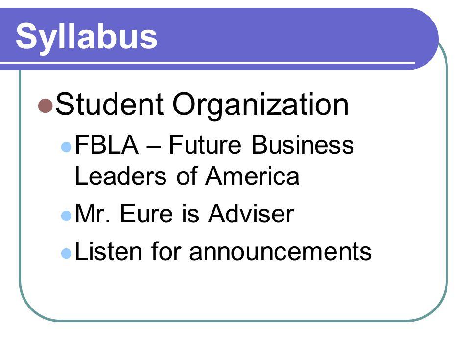 Syllabus Student Organization FBLA – Future Business Leaders of America Mr.