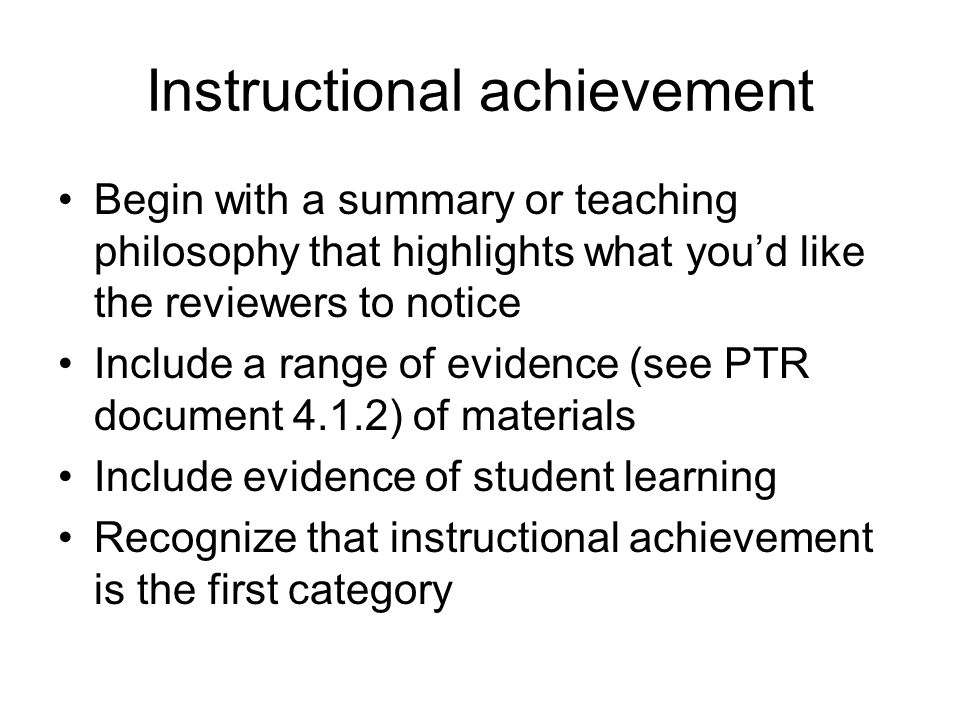 Tips for narrative section on instructional achievement --Tie your philosophy to Department, College, or University mission, & our unique student population.