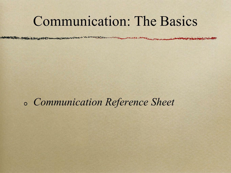 Communication: The Basics Communication Reference Sheet