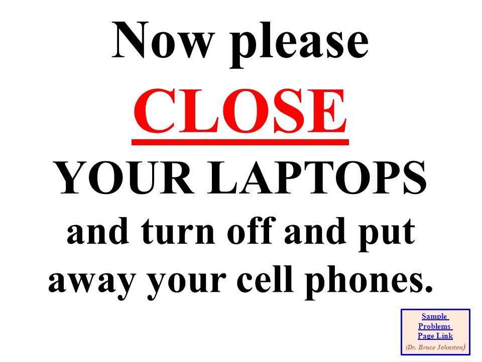 Now please CLOSE YOUR LAPTOPS and turn off and put away your cell phones.