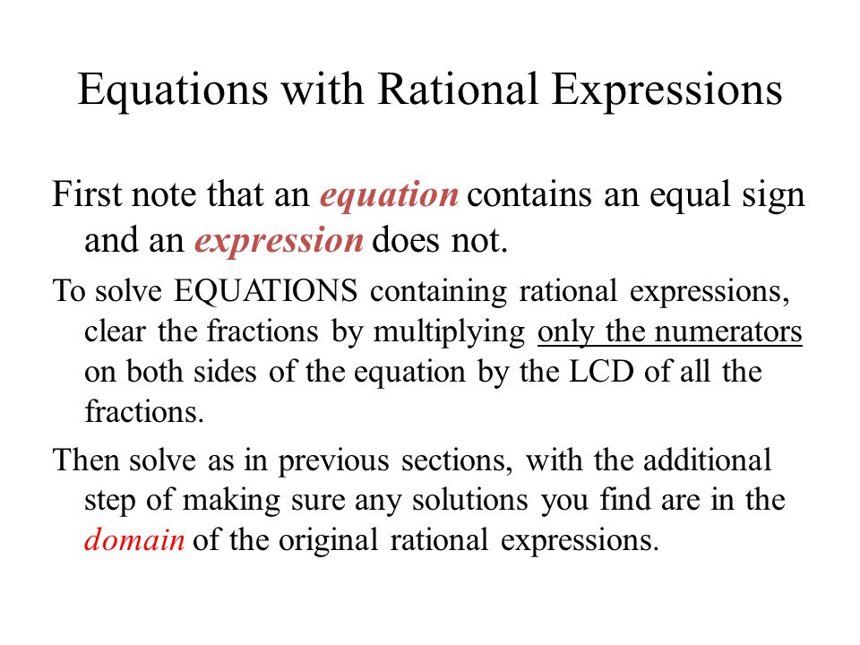 Equations with Rational Expressions First note that an equation contains an equal sign and an expression does not.