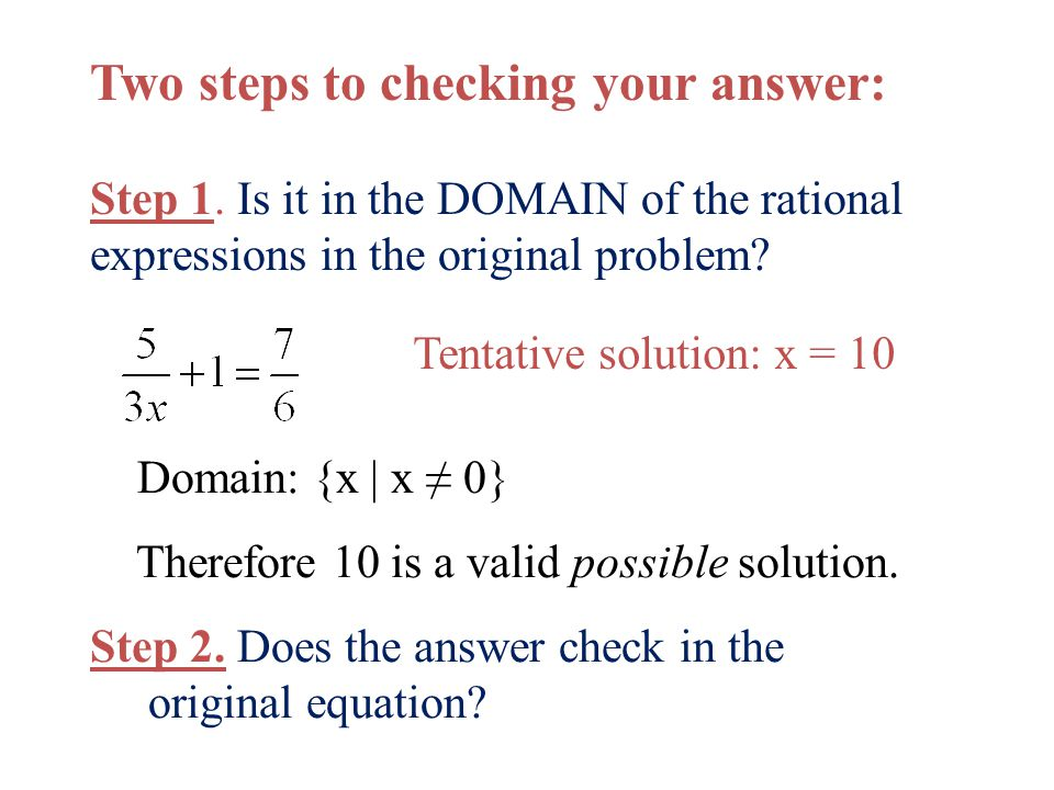 Two steps to checking your answer: Step 1.
