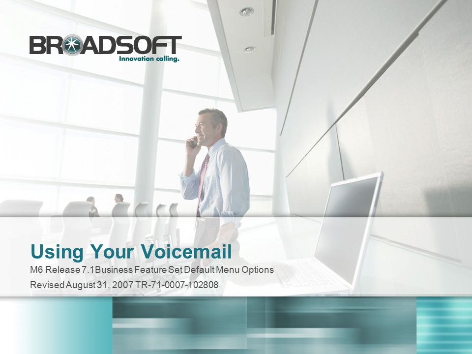 12 2008 BroadSoft ®, Inc.