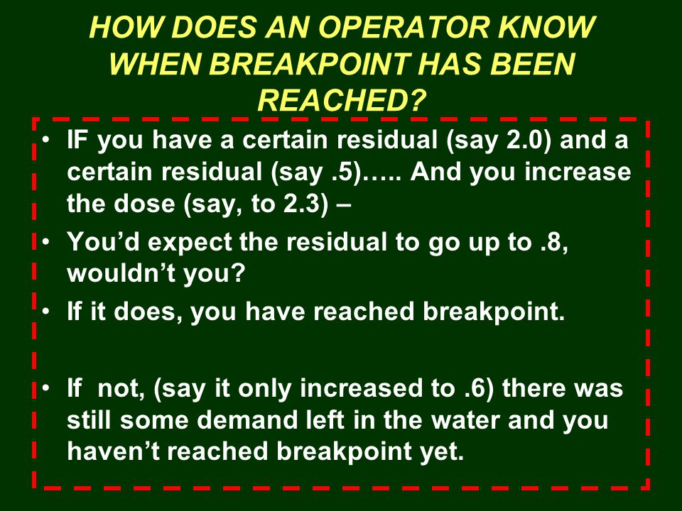 HOW DOES AN OPERATOR KNOW WHEN BREAKPOINT HAS BEEN REACHED.