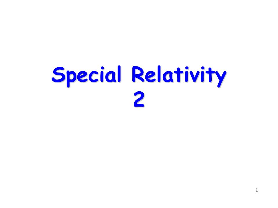 1 Special Relativity 2