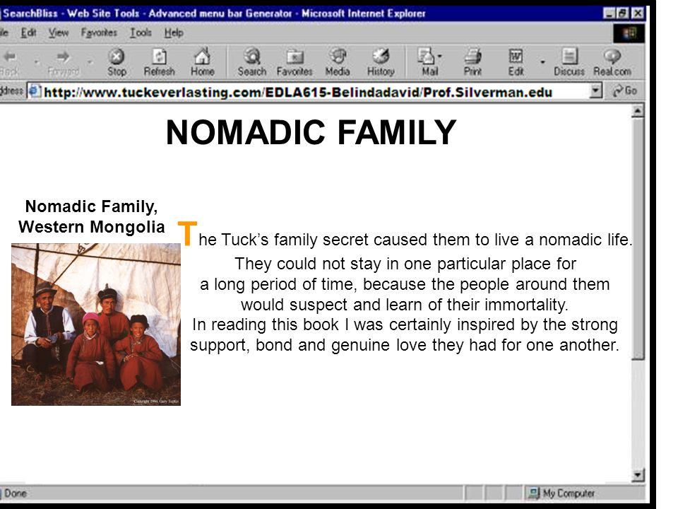 NOMADIC FAMILY T he Tuck's family secret caused them to live a nomadic life. They could not stay in one particular place for a long period of time, be