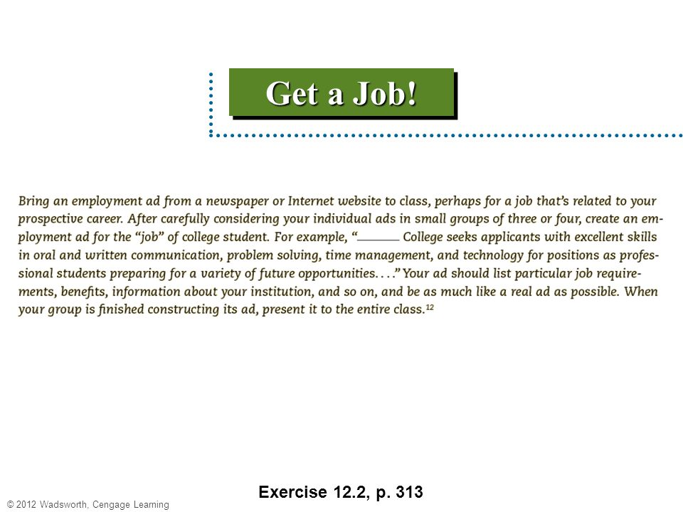 © 2012 Wadsworth, Cengage Learning Get a Job! Exercise 12.2, p. 313