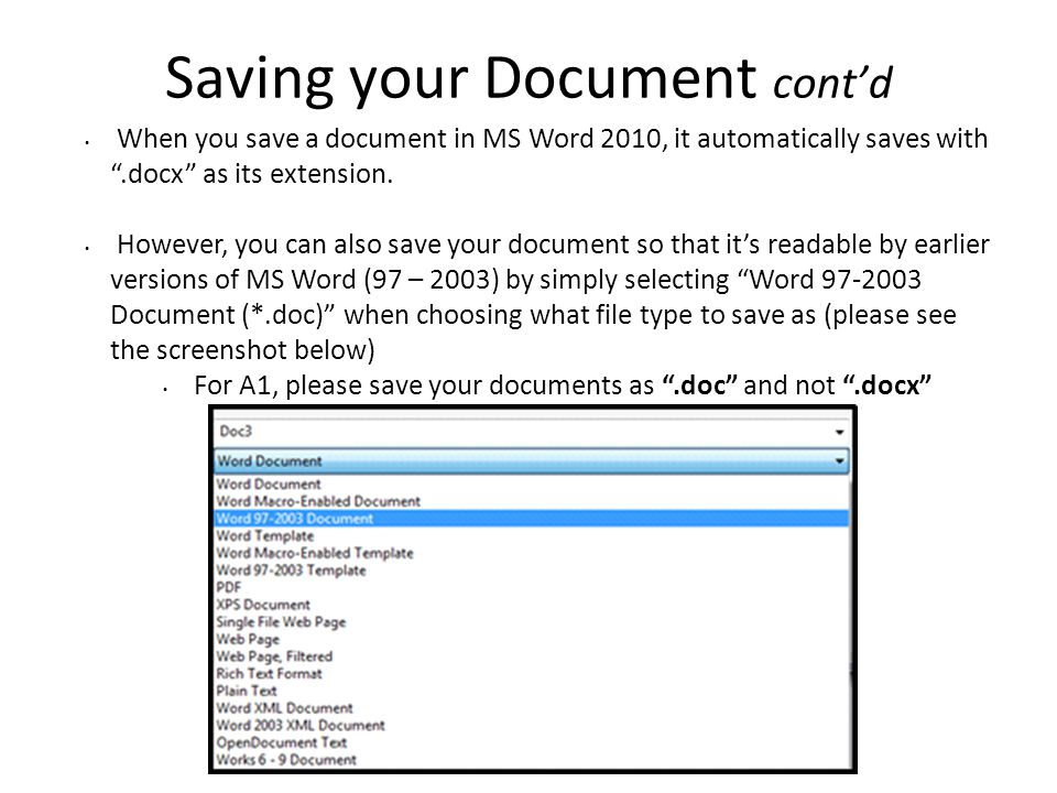 Saving your Document cont'd When you save a document in MS Word 2010, it automatically saves with .docx as its extension.