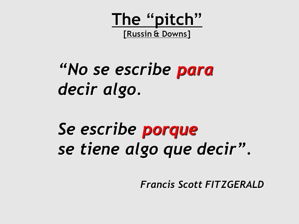 The pitch [Russin & Downs] No se escribe para decir algo.