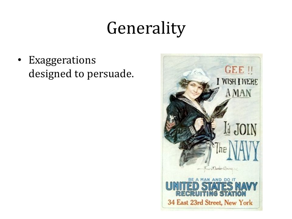 Generality Exaggerations designed to persuade.