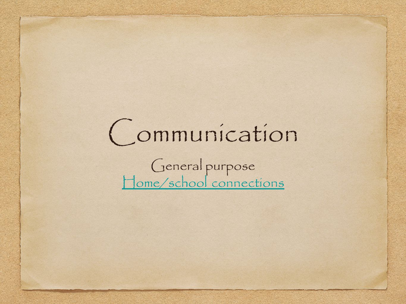 Communication General purpose Home/school connections