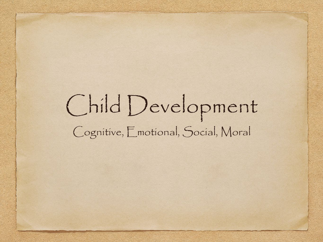 Child Development Cognitive, Emotional, Social, Moral