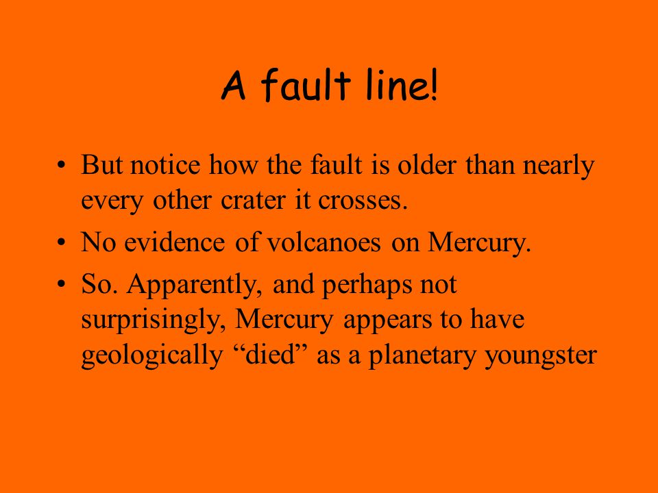 A fault line. But notice how the fault is older than nearly every other crater it crosses.