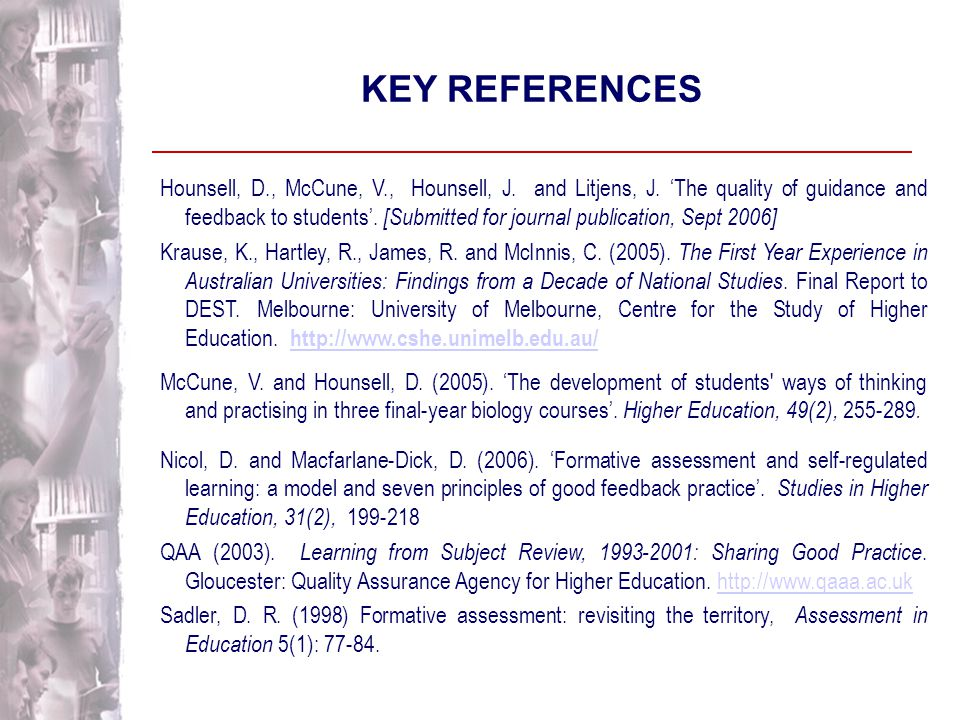 KEY REFERENCES Black, P., Harrison, C., Marshall, L. and Wiliam, D. (2003). Assessment for Learning. Putting It into Practice. Maidenhead: Open Univer