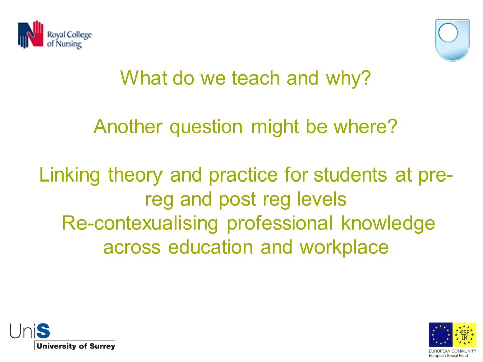 What do we teach and why. Another question might be where.
