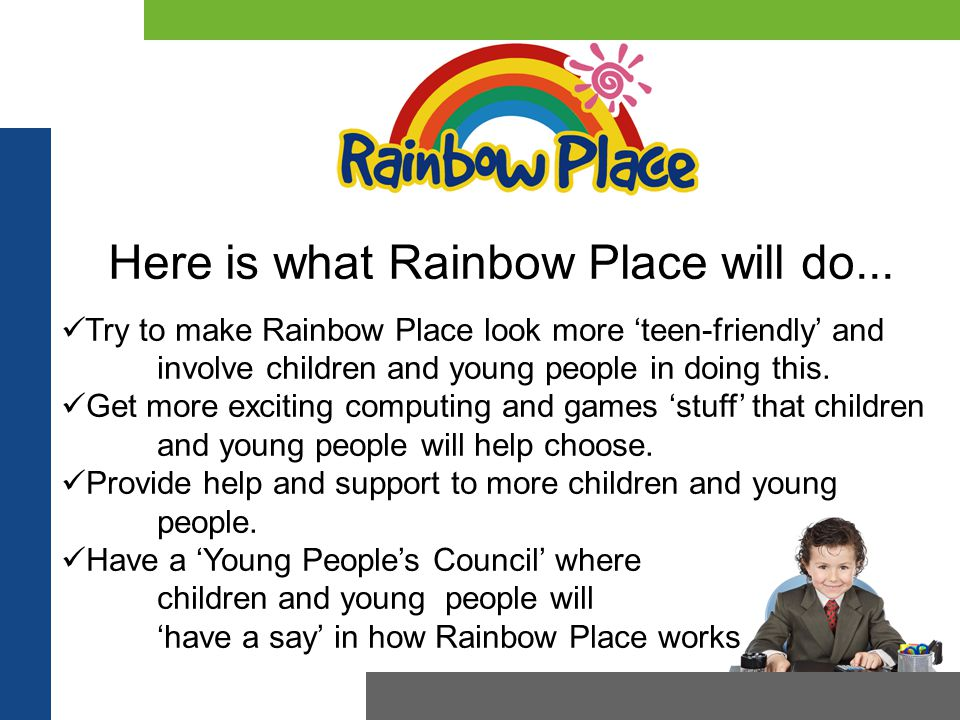 Here is what Rainbow Place will do...