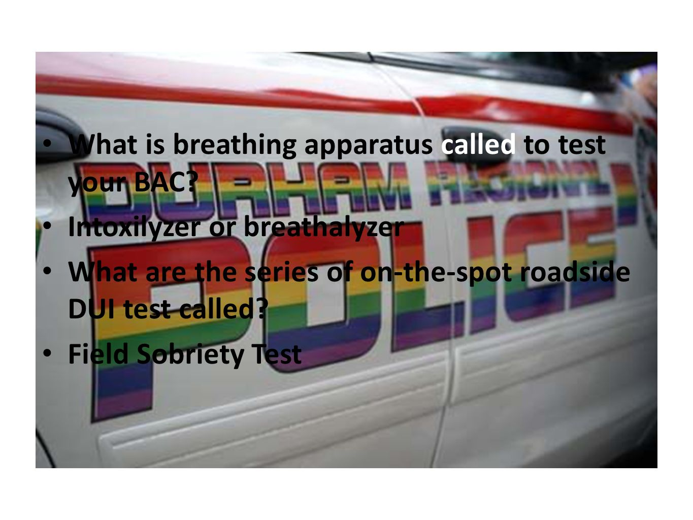 What is breathing apparatus called to test your BAC.