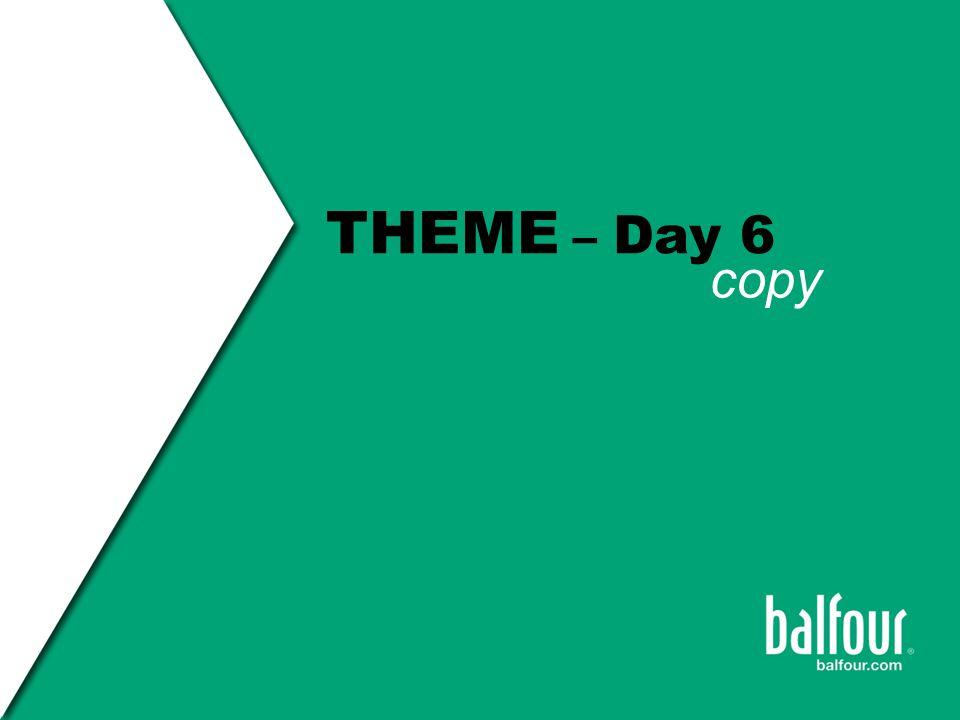 THEME – Day 6 copy