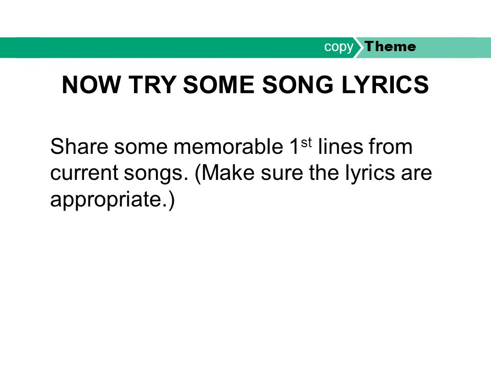 Share some memorable 1 st lines from current songs.