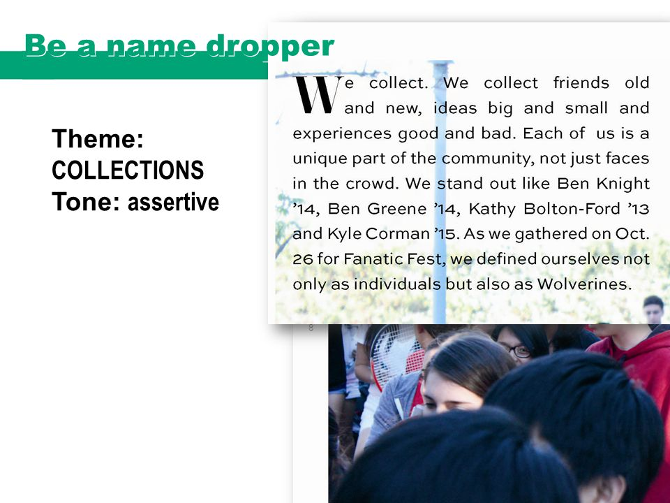 Theme: COLLECTIONS Tone: assertive Be a name dropper