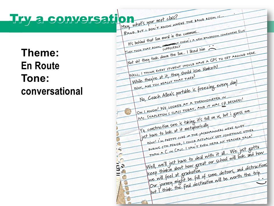 Theme: En Route Tone: conversational Try a conversation