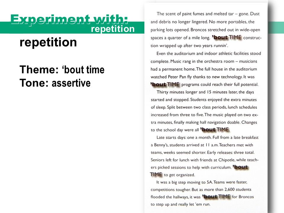 repetition Theme: 'bout time Tone: assertive Experiment with: repetition