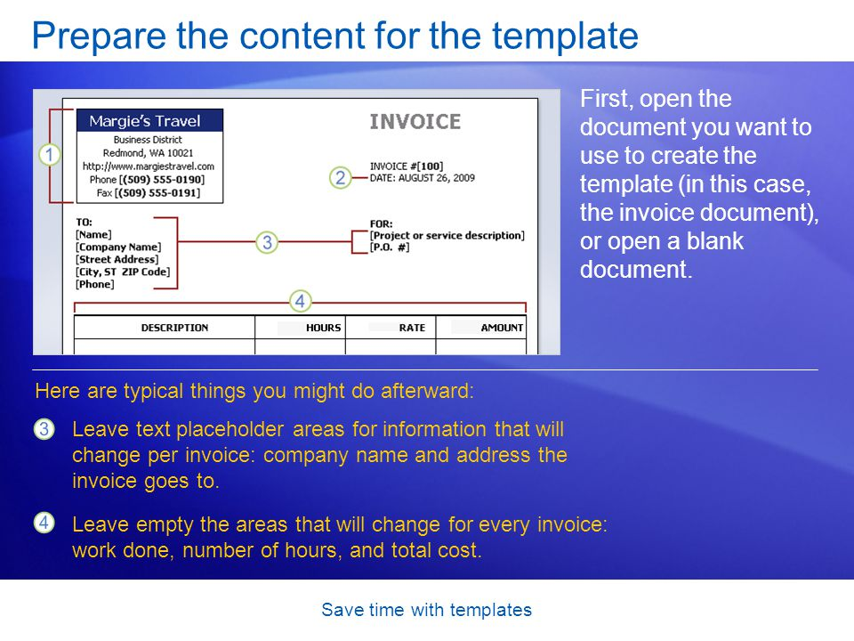 Save time with templates Prepare the content for the template First, open the document you want to use to create the template (in this case, the invoi