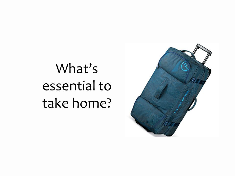 What's essential to take home?