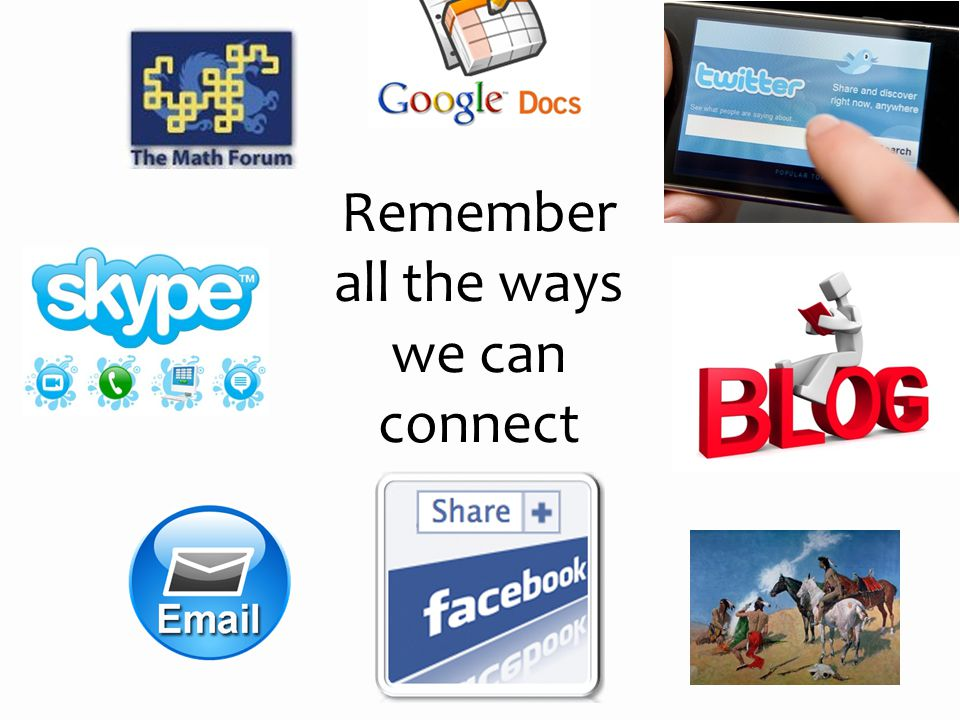 Remember all the ways we can connect