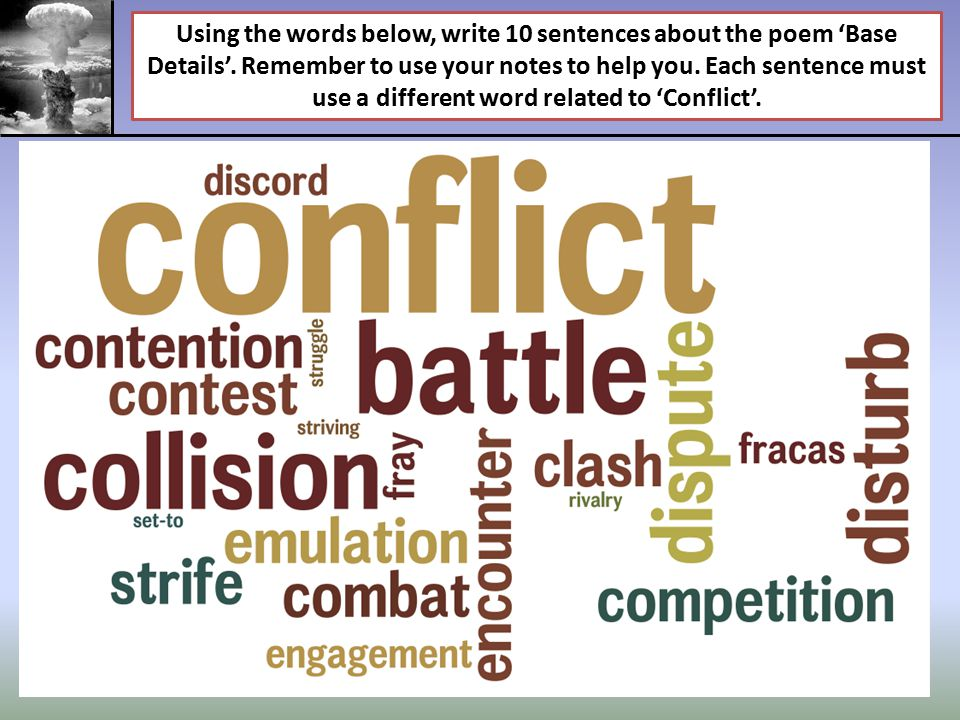 Using the words below, write 10 sentences about the poem 'Base Details'. Remember to use your notes to help you. Each sentence must use a different wo