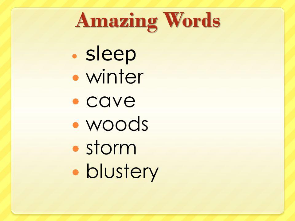 Amazing Words sleep winter cave woods storm blustery