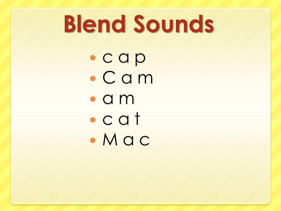 Blend Sounds c a p C a m a m c a t M a c
