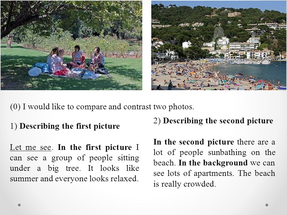 1) Describing the first picture Let me see.